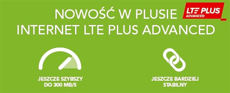 LTE Plus Advanced - nowy standard mobilnego Internetu w Plusie