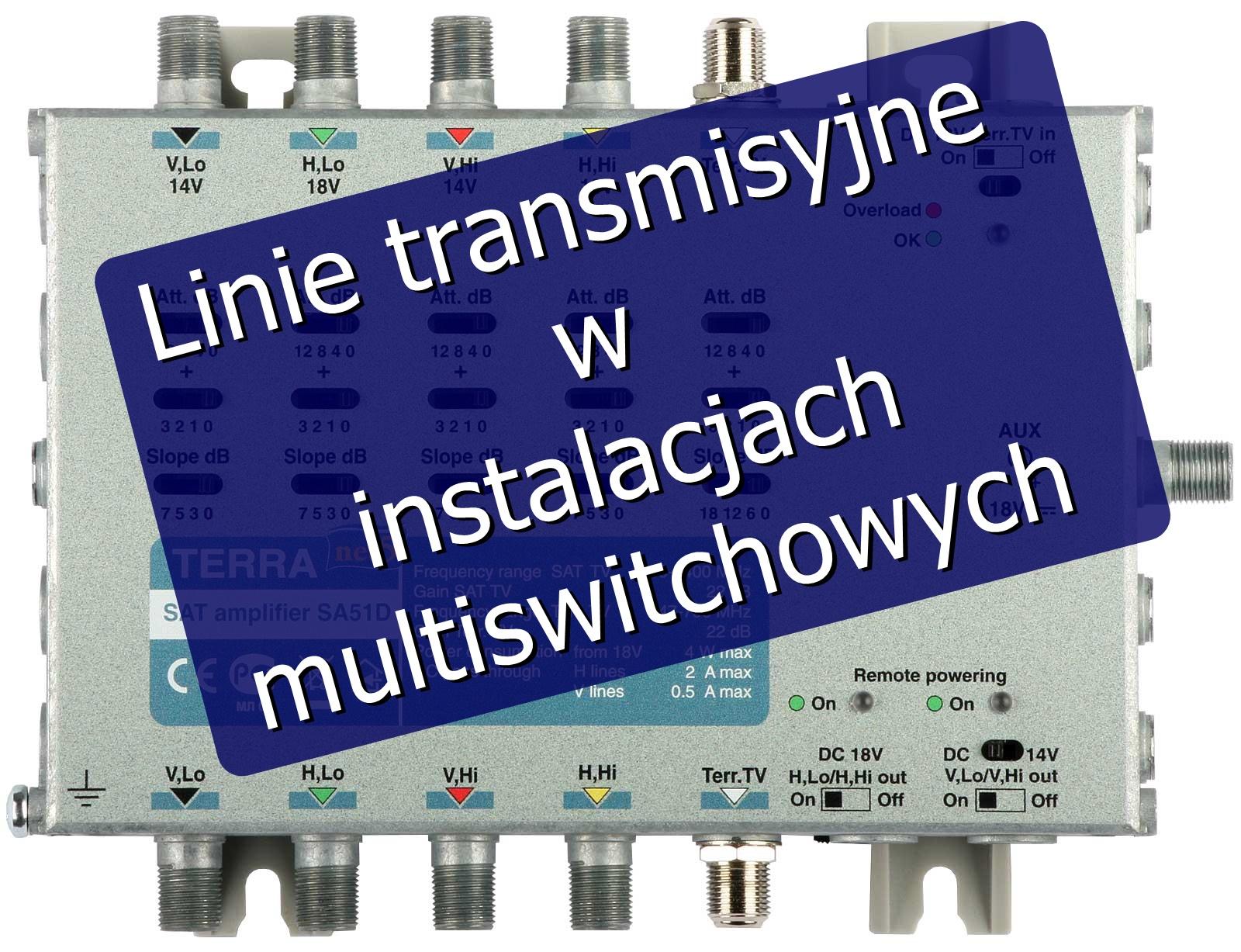 Linie transmisyjne w instalacjach multiswitchowych